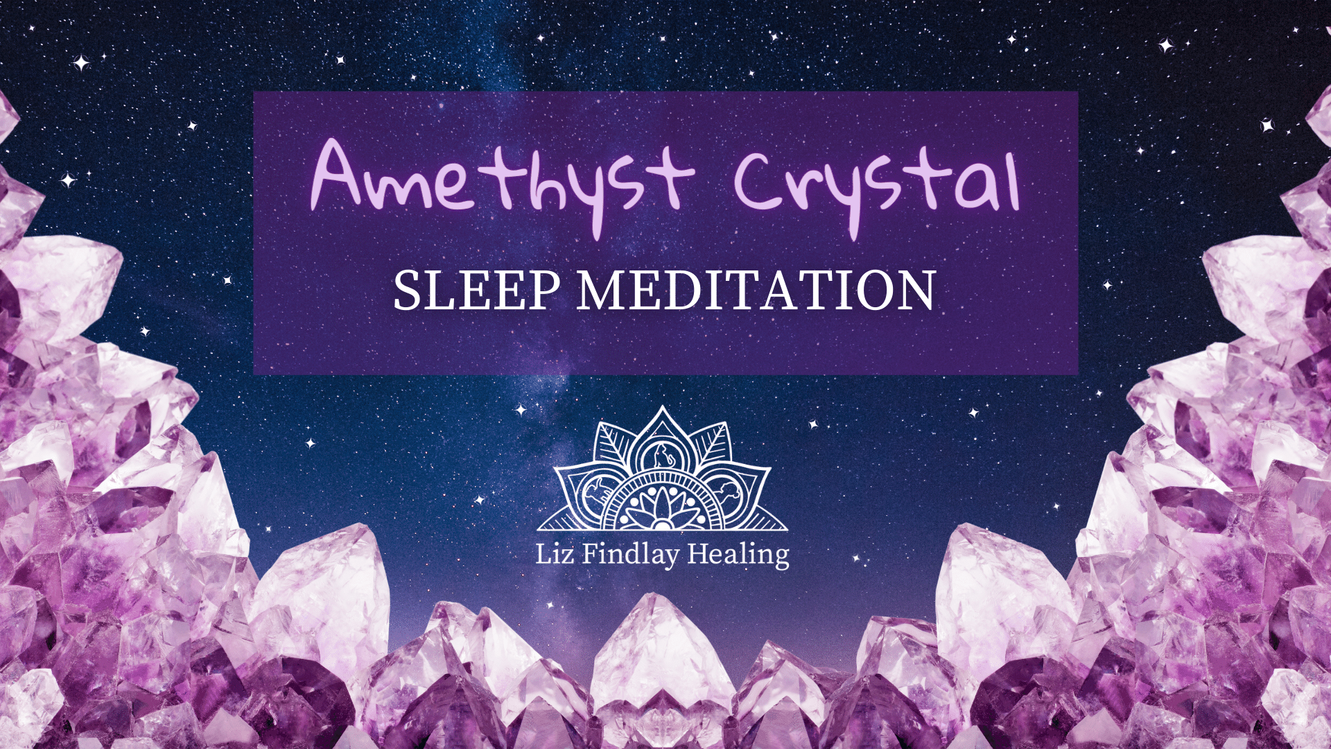 Amethyst Crystal Sleep Meditation - With Liz Findlay